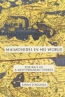 Maimonides in His World : Portrait of a Mediterranean Thinker - Book