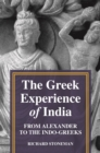 The Greek Experience of India : From Alexander to the Indo-Greeks - Book
