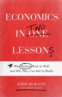 Economics in Two Lessons : Why Markets Work So Well, and Why They Can Fail So Badly - Book