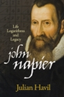 John Napier : Life, Logarithms, and Legacy - Book