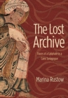 The Lost Archive : Traces of a Caliphate in a Cairo Synagogue - Book