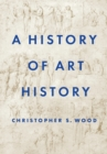 A History of Art History - Book