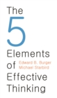 The 5 Elements of Effective Thinking - Book