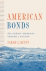 American Bonds : How Credit Markets Shaped a Nation - Book