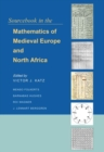 Sourcebook in the Mathematics of Medieval Europe and North Africa - Book