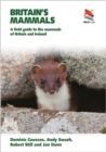 Britain's Mammals : A Field Guide to the Mammals of Britain and Ireland - Book