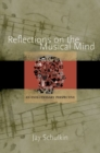 Reflections on the Musical Mind : An Evolutionary Perspective - Book