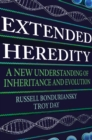 Extended Heredity : A New Understanding of Inheritance and Evolution - Book
