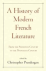 A History of Modern French Literature : From the Sixteenth Century to the Twentieth Century - Book