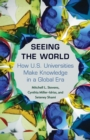 Seeing the World : How US Universities Make Knowledge in a Global Era - Book