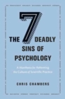 The Seven Deadly Sins of Psychology : A Manifesto for Reforming the Culture of Scientific Practice - Book