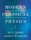 Modern Classical Physics : Optics, Fluids, Plasmas, Elasticity, Relativity, and Statistical Physics - Book
