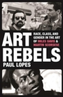 Art Rebels : Race, Class, and Gender in the Art of Miles Davis and Martin Scorsese - Book