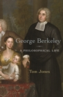 George Berkeley : A Philosophical Life - Book