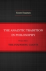 The Analytic Tradition in Philosophy, Volume 1 : The Founding Giants - Book