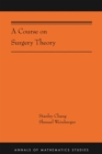 A Course on Surgery Theory : (AMS-211) - Book