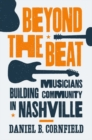 Beyond the Beat : Musicians Building Community in Nashville - Book