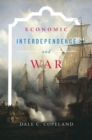 Economic Interdependence and War - Book
