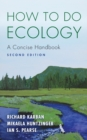 How to Do Ecology : A Concise Handbook - Second Edition - Book