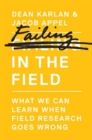 Failing in the Field : What We Can Learn When Field Research Goes Wrong - Book