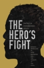 The Hero's Fight : African Americans in West Baltimore and the Shadow of the State - Book