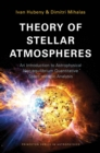 Theory of Stellar Atmospheres : An Introduction to Astrophysical Non-equilibrium Quantitative Spectroscopic Analysis - Book