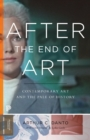 After the End of Art : Contemporary Art and the Pale of History - Updated Edition - Book