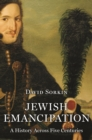 Jewish Emancipation : A History Across Five Centuries - Book
