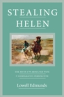 Stealing Helen : The Myth of the Abducted Wife in Comparative Perspective - Book