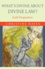 What's Divine About Divine Law? : Early Perspectives - Book