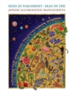 Skies of Parchment, Seas of Ink : Jewish Illuminated Manuscripts - Book