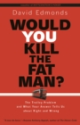 Would You Kill the Fat Man? : The Trolley Problem and What Your Answer Tells Us about Right and Wrong - Book