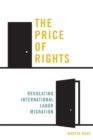 The Price of Rights : Regulating International Labor Migration - Book
