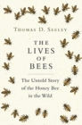 The Lives of Bees : The Untold Story of the Honey Bee in the Wild - Book