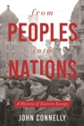 From Peoples into Nations : A History of Eastern Europe - Book