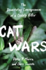 Cat Wars : The Devastating Consequences of a Cuddly Killer - Book