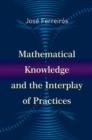 Mathematical Knowledge and the Interplay of Practices - Book