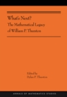 What's Next? : The Mathematical Legacy of William P. Thurston (AMS-205) - Book