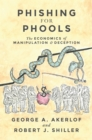 Phishing for Phools : The Economics of Manipulation and Deception - Book