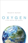 Oxygen : A Four Billion Year History - Book