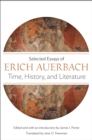Time, History, and Literature : Selected Essays of Erich Auerbach - Book