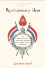 Revolutionary Ideas : An Intellectual History of the French Revolution from The Rights of Man to Robespierre - Book