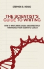The Scientist's Guide to Writing : How to Write More Easily and Effectively throughout Your Scientific Career - Book