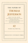 The Papers of Thomas Jefferson, Volume 42 : 16 November 1803 to 10 March 1804 - Book