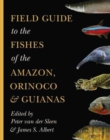 Field Guide to the Fishes of the Amazon, Orinoco, and Guianas - Book