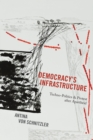 Democracy's Infrastructure : Techno-Politics and Protest after Apartheid - Book