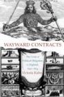 Wayward Contracts : The Crisis of Political Obligation in England, 1640-1674 - Book