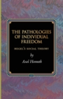 The Pathologies of Individual Freedom : Hegel's Social Theory - Book