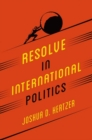 Resolve in International Politics - Book