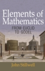 Elements of Mathematics : From Euclid to Goedel - Book